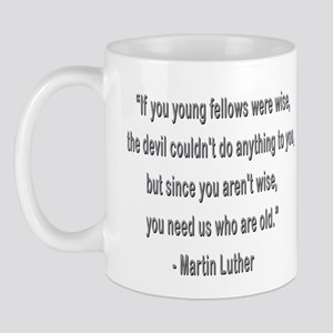 Martin Luther says why old folks are needed. Mug