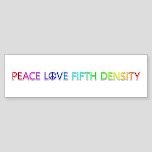 Peace Love Fifth Density Bumper Sticker
