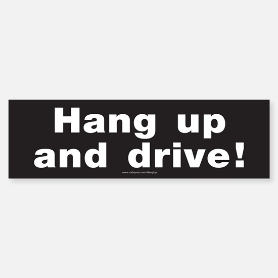 Hang up and drive Bumper Bumper Bumper Sticker