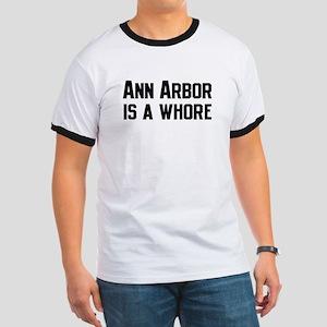 Ann Arbor is a Whore Ringer T