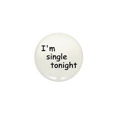 I'm single tonight Mini Button (10 pack)