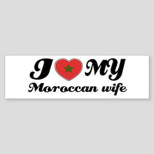 I love my Moroccan Wife Bumper Sticker