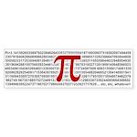 Pi = 3.1415926535897932384626 Sticker (Bumper 10 p