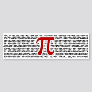 Pi = 3.1415926535897932384626 Bumper Sticker