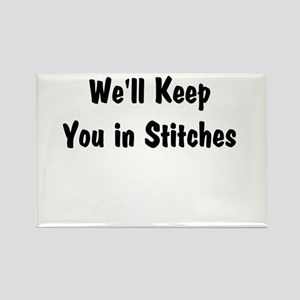 We'll Keep you in Stitches Rectangle Magnet