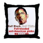 Full-blooded Pinko anti-Obama Throw Pillow