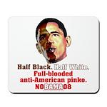Full-blooded Pinko anti-Obama Mousepad