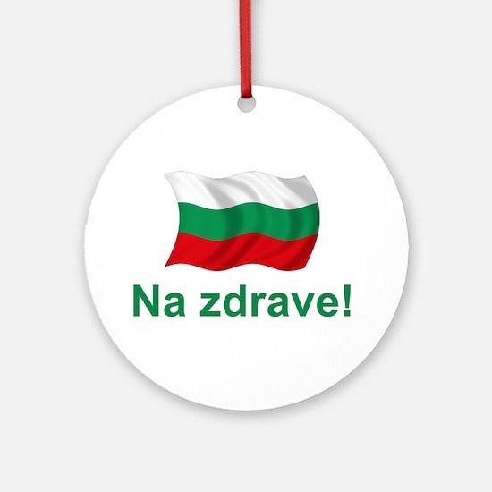 Bulgarian Na zdrave! Ornament (Round)