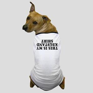 Kegstand Shirt Dog T-Shirt