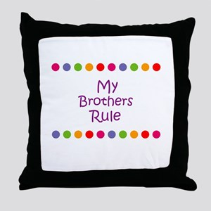 My Brothers Rule Throw Pillow