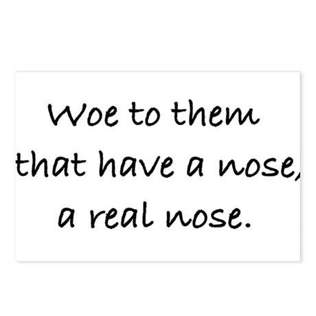 Woe to them that have a nose Postcards (Package of