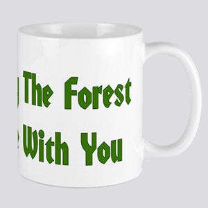 May The Forest Be With You 11 oz Ceramic Mug