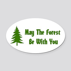 May The Forest Be With You Oval Car Magnet