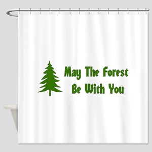 May The Forest Be With You Shower Curtain