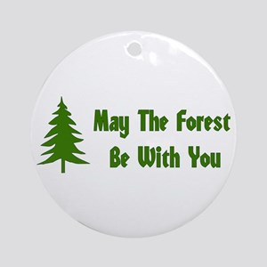 May The Forest Be With You Round Ornament