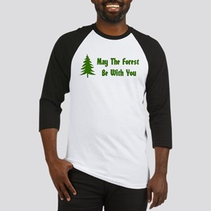 May The Forest Be With You Baseball Tee