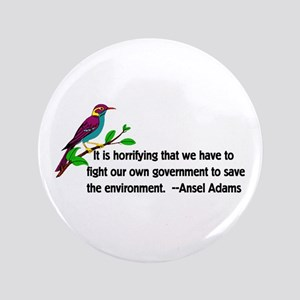 "Fighting Government For The Environmen 3.5"" Button"