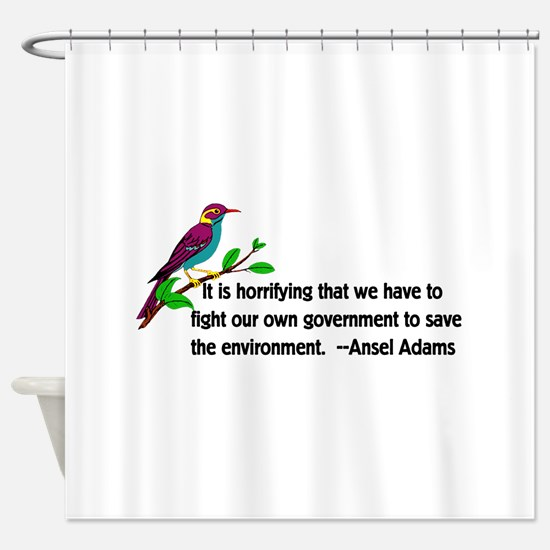 Fighting Government For The Environ Shower Curtain