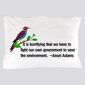 Fighting Government For The Environmen Pillow Case