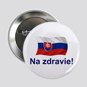 "Slovak Na Zdravie! 2.25"" Button"