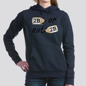 2B or not 2b Sweatshirt