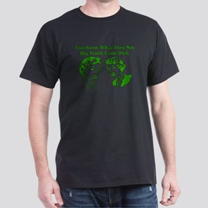Big Truck Little Dick Dark T-Shirt