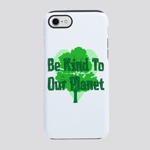 Be Kind To Our Planet iPhone 8/7 Tough Case