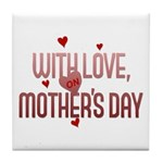 With Love on Mother's Day Tile Coaster