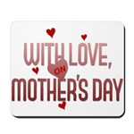 With Love on Mother's Day Mousepad