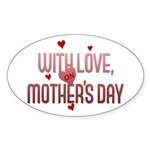 With Love on Mother's Day Oval Sticker