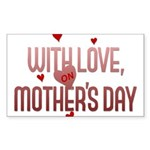 With Love on Mother's Day Rectangle Sticker