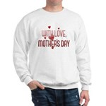 With Love on Mother's Day Sweatshirt