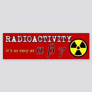 Radioactivity Bumper Sticker