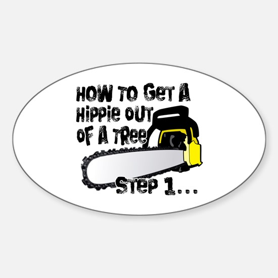 Got Hippies In Your Trees? Oval Decal