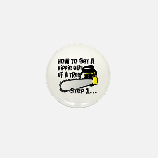 Got Hippies In Your Trees? Mini Button