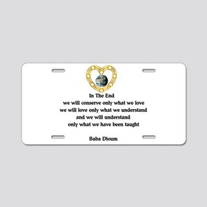 Baba Dioum Quote Aluminum License Plate