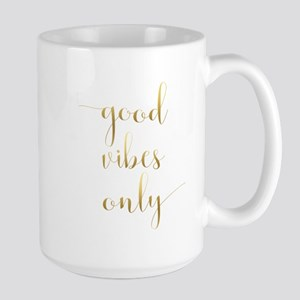 Good Vibes Only Inspirational Quote Mugs