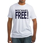 MICHAEL FREE! (#2) Fitted T-Shirt