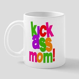 Kick Ass Mom Mug