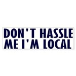 Don't Hassle Me! Bumper Sticker (10 pk)