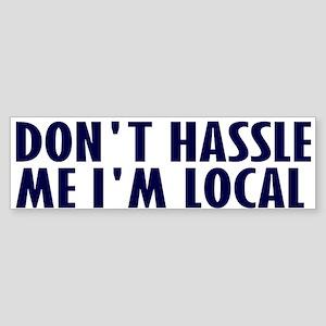 Don't Hassle Me! Bumper Sticker