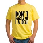 Don't Hassle Me! Yellow T-Shirt