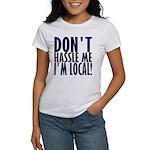 Don't Hassle Me! Women's T-Shirt