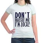 Don't Hassle Me! Jr. Ringer T-Shirt