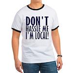 Don't Hassle Me! Ringer T