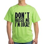 Don't Hassle Me! Green T-Shirt