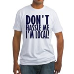 Don't Hassle Me! Fitted T-Shirt