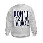 Don't Hassle Me! Kids Sweatshirt