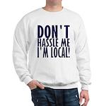 Don't Hassle Me! Sweatshirt