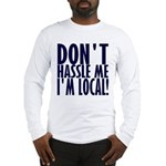 Don't Hassle Me! Long Sleeve T-Shirt